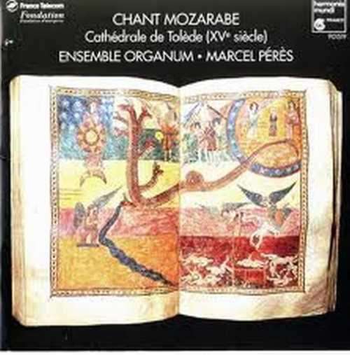 Chant mozarabe, enregistrement de l'ensemble Organum, Dir. Marcel Pérès